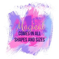 Magical Comes in All Shapes Fine Art Print