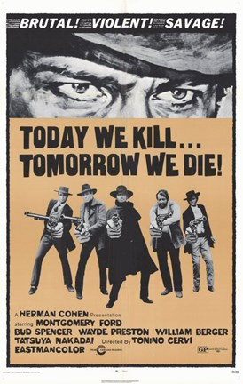 Framed Today We Kill Tomorow We Die Print