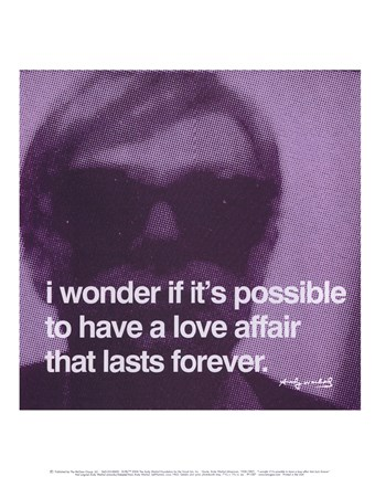 Framed I wonder if it's possible to have a love affair that lasts forever Print
