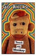 Touch My Monkey  Fine Art Print