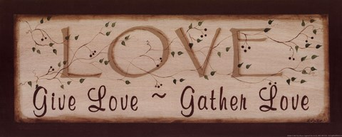 Framed Love- Give Love, Gather Love Print