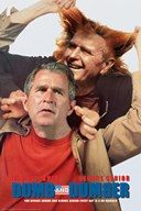 Bush- Dumb And Dumber
