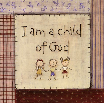 I Am A Child Of God Fine Art Print By Karen Tribett At