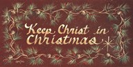Keep Christ In Christmas  Fine Art Print