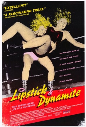 Framed Lipstick & Dynamite Piss & Vinegar: The First Ladies of Wrestling Print