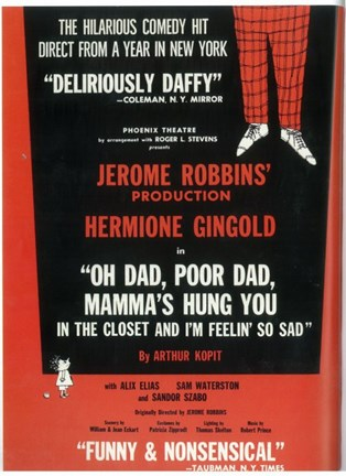 Framed Oh Dad Poor Dad Mamma's Hung You In The Closet And I'm Feelin' So Sad (Broadway) Print
