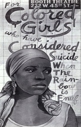 Framed For Colored Girls Who Have Considered Suicide/When the Rainbow is Enuf (Broadway) Print