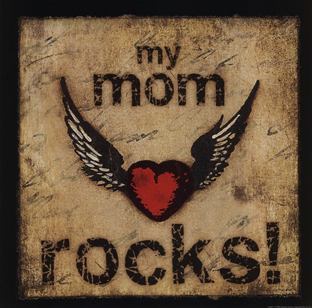 My Mom Rocks Fine Art Print By Stephanie Marrott At