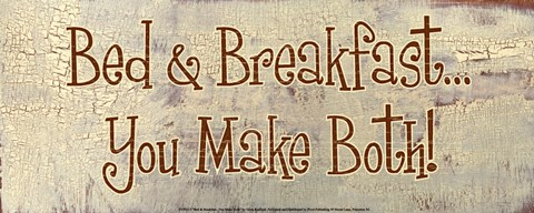 Framed Bed and Breakfast... You Make Both! Print