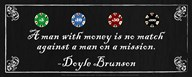 A man with money is no match against a man on a mission-Doyle Brunson Art