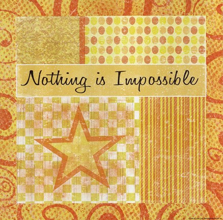Framed Nothing Is Impossible Print