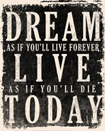 Dream, Live, Today - James Dean Quote Art