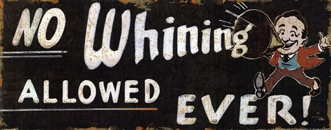 Framed No Whining Allowed Print
