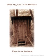 What Happens in the Outhouse  Fine Art Print
