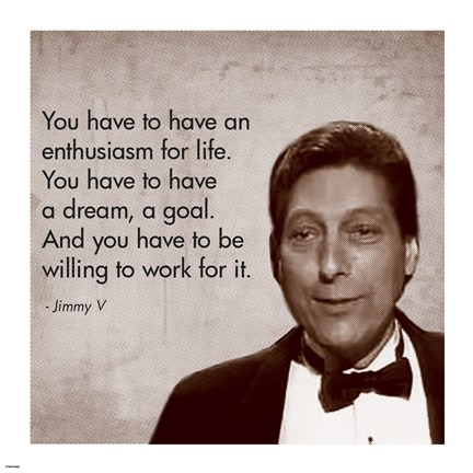Framed Enthusiasm for Life, Jimmy V Print