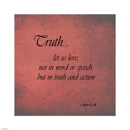 Framed Truth 1 John 3:18 Print