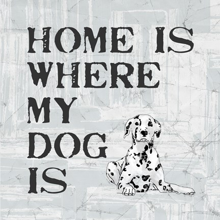 Framed Home Is Where My Dog Is Print