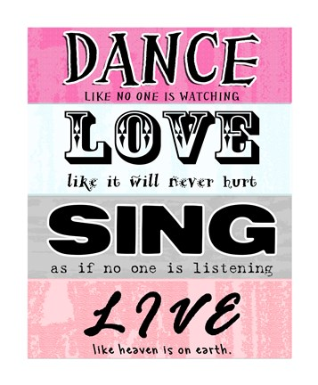 Framed Dance, Love, Sing, Live Print