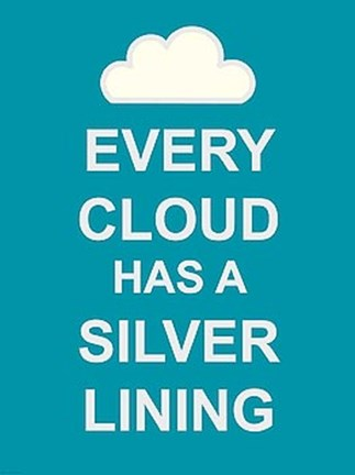 Framed Every Cloud Has A Silver Lining Print