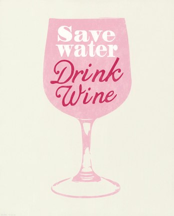 Framed Save Water Drink Wine Print