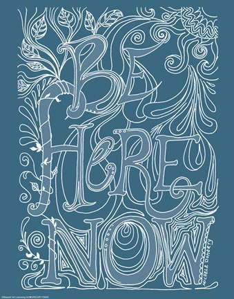 Framed Be Here Now Print