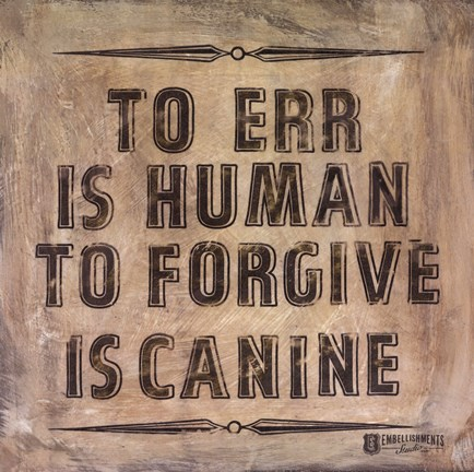 Framed Dog's Forgive Print
