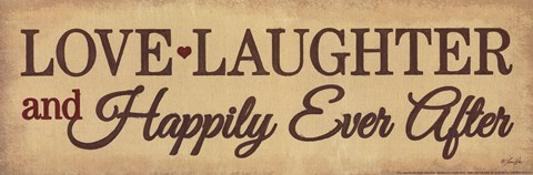 Framed Love, Laughter and Happily Ever After Print
