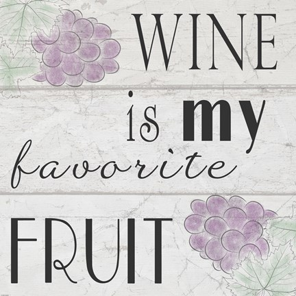 Framed Wine is My Favorite Fruit I Print