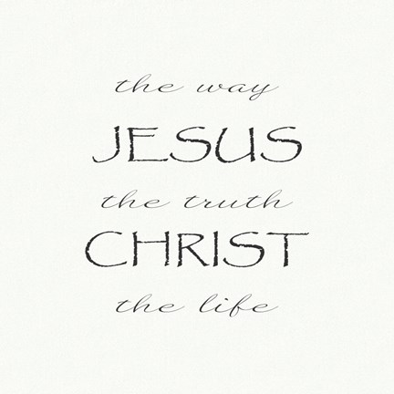Framed Way, the Truth, the Life; Jesus Christ Print