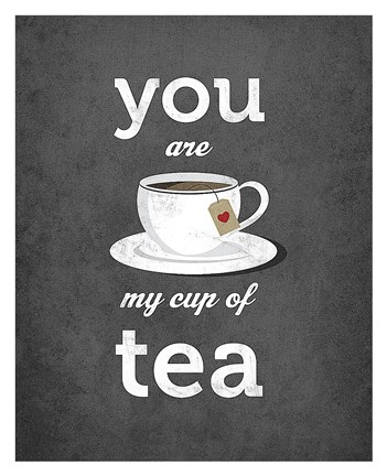 Framed You Are My Cup of Tea (grey) Print
