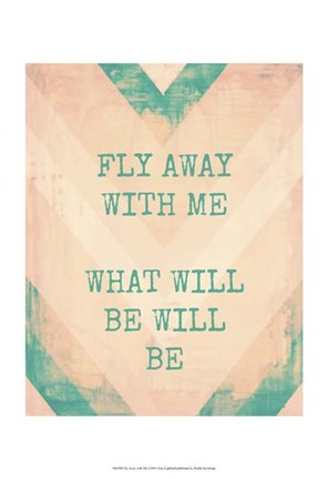 Framed Fly Away with Me Print