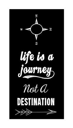 Life Is A Journey Not A Destination Black Fine Art Print