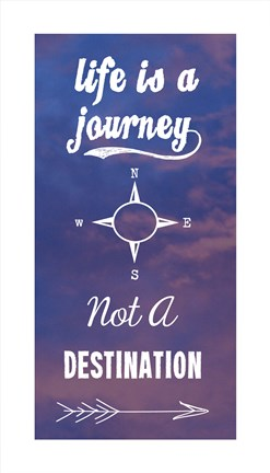 Life Is A Journey Not A Destination Fine Art Print by ...