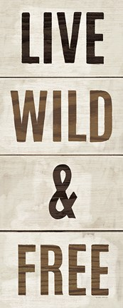Framed Wood Sign Live Wild and Free on White Panel Print