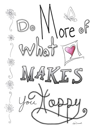 Framed Do More Of What Makes You Happy Print