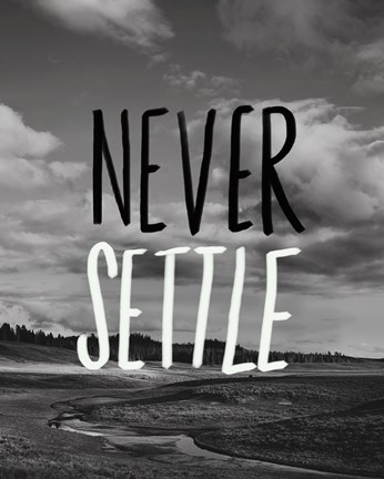 Framed Never Settle Print