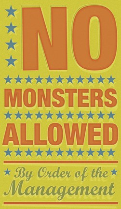 Framed No Monsters Allowed Print