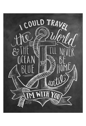 Framed I Could Travel The World & The Ocean Blue... Print