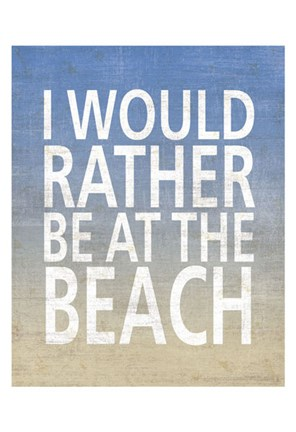 Framed I Would Rather Be At The Beach Print