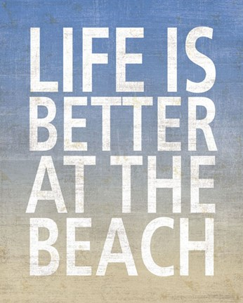 Framed Life Is Better At The Beach Print