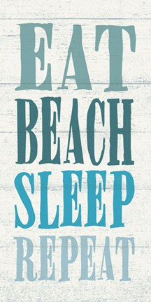 Framed Eat, Beach, Sleep, Repeat Print