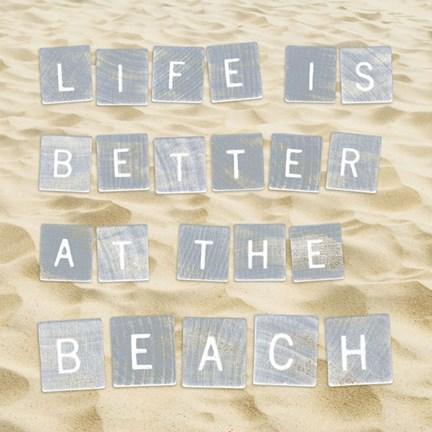 Framed Life Is Better At The Beach (Sand) Print