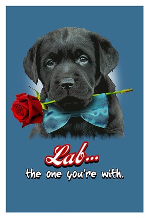 Framed Lab the One You're With Print