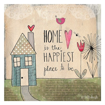 Framed Home Is Happiest Print
