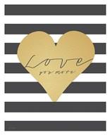 Faux Gold Love You More - Stripes  Fine Art Print