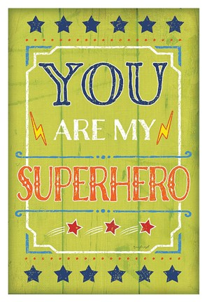 Framed You Are My Superhero Print
