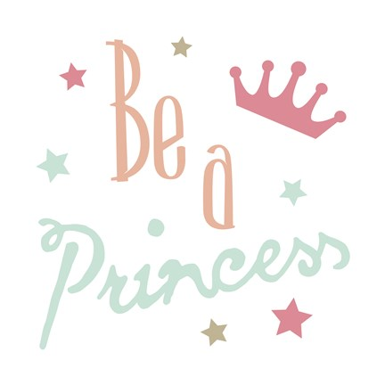 Framed Be A Princess Print