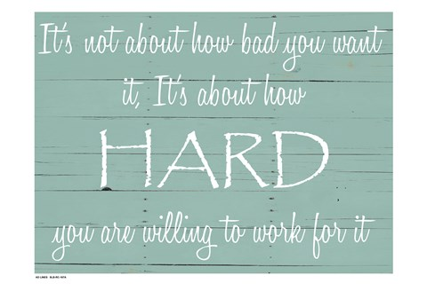 Framed Work Hard For It Print