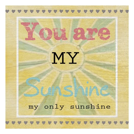 Framed You Are My Sunshine 2 Print