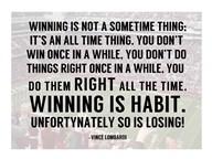 Winning is Habit  Fine Art Print